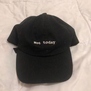 """""""Not Today"""" cap"""